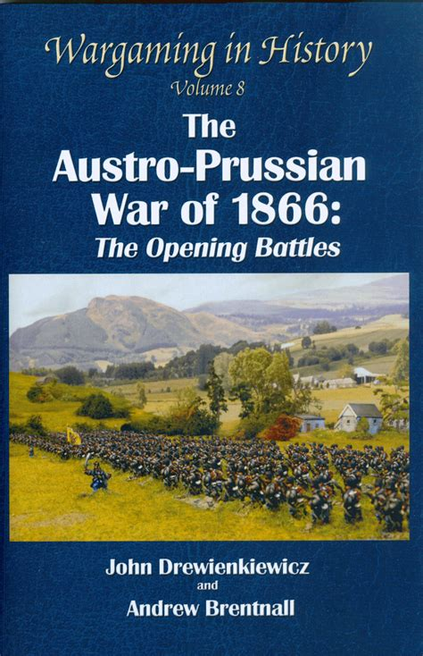 the woods vol 8 the war books wargaming in history volume 8 the austro prussian war of