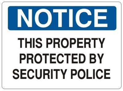 Notice This Property Protected By Security Police Sign