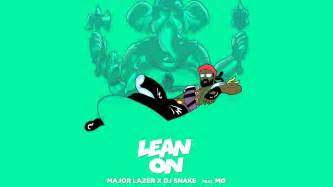 major lazer dj snake feat m 216 lean on