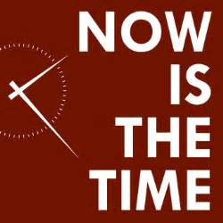 What Is Time Now In Now Is The Time