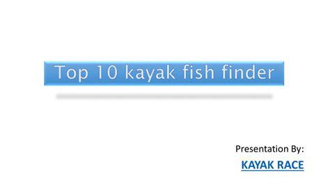 Top Finder Top 10 Kayak Fish Finder By Kayak Issuu