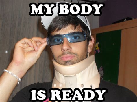 My Body Is Ready Meme - image 152306 my body is ready know your meme