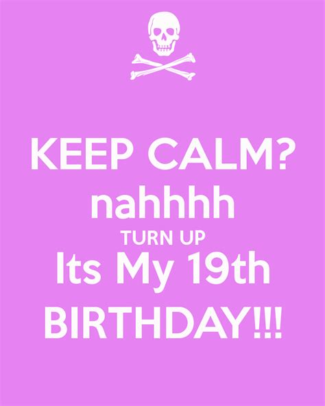 Keep Calm Birthday Quotes Keep Calm 19th Birthday Quotes Quotesgram