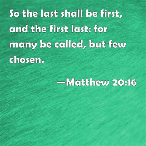 Last Will Original matthew 20 16 so the last shall be and the last for many be called but few chosen