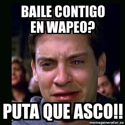 Meme Asco - meme crying peter parker baile contigo en wapeo puta