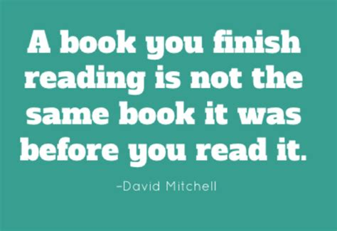 a book you finish reading is not the same book it was