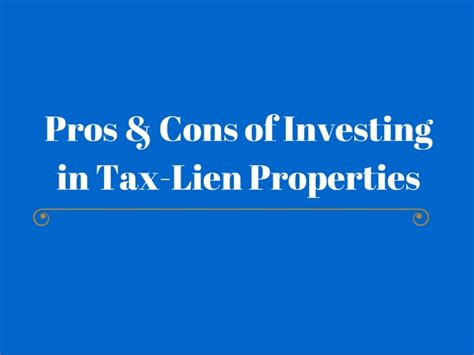 pros and cons of investing in tax lien properties