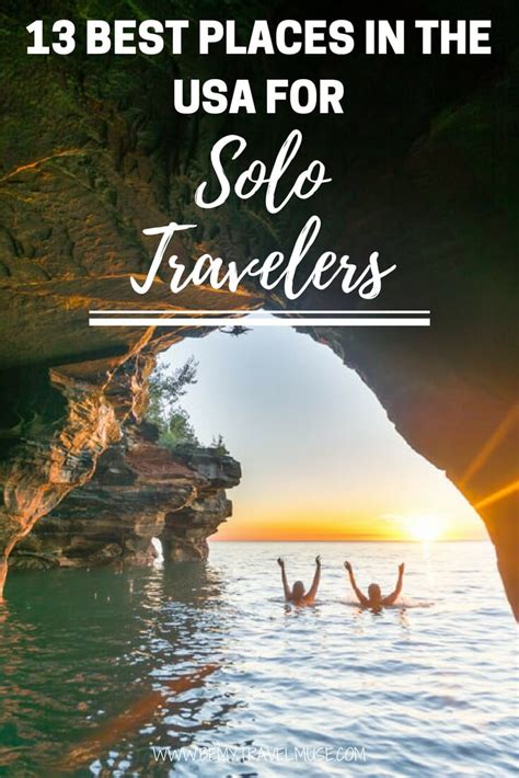 best places to visit in usa the 13 best places in the usa for solo travelers