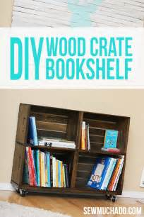 How To Make Your Own Bookshelf Diy Wood Crate Bookshelf Sew Much Ado