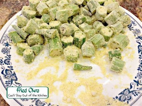 can dogs eat okra fried okra can t stay out of the kitchen