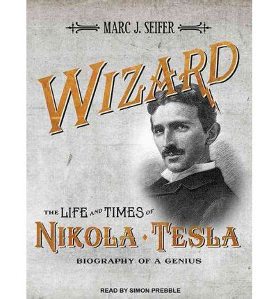 nikola tesla childhood biography wizard
