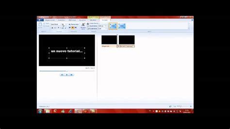 windows movie maker intro tutorial come creare un intro con windows movie maker versine per
