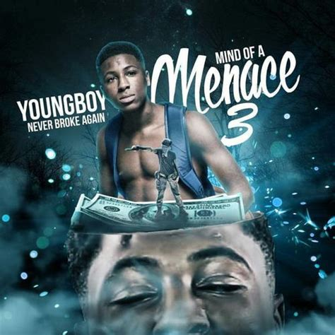 youngboy never broke again manager youngboy never broke again mind of a menace 3 download