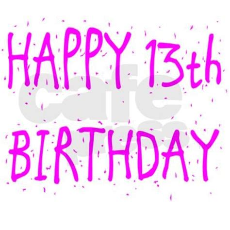 Happy 13th Birthday Quotes Happy 13th Birthday Granddaughter Quotes Quotesgram
