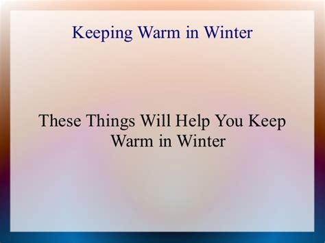How To Keep House Warm In Winter by Keeping Warm In Winter