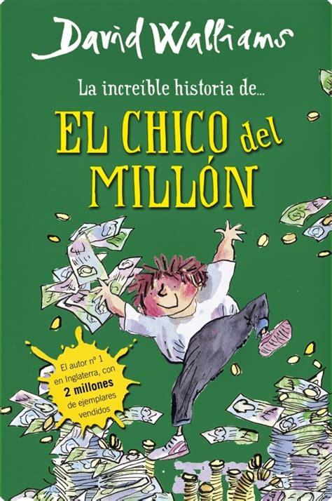 libro un milln de gotas libros para ni 241 os felices quot la incre 237 ble historia de el chico del mill 243 n quot de david walliams