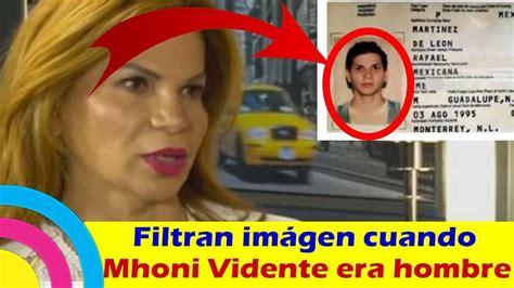 mhoni vidente de hombre filtran fotograf 205 a de cuando mhoni vidente era hombre