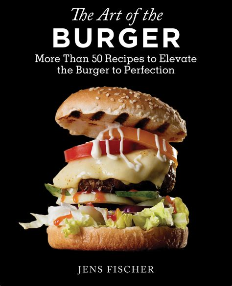 burger cookbook burger dinner solutions for any of the week books the of the burger cookbook review and recipes