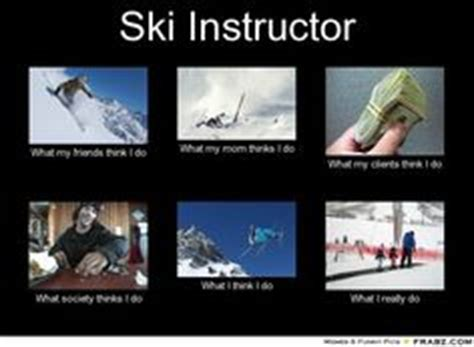 Ski Instructor Meme - 1000 images about ski probs on pinterest skiing ski