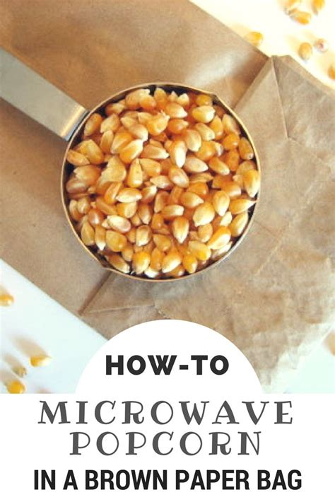 Popcorn In A Paper Bag In The Microwave - best 25 paper bag popcorn ideas on diy bag