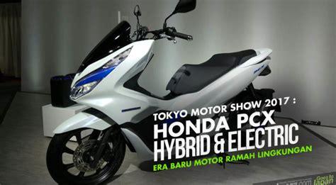 Harga Pcx Hybrid tokyo motor show 2017 honda pcx hybrid pcx listrik