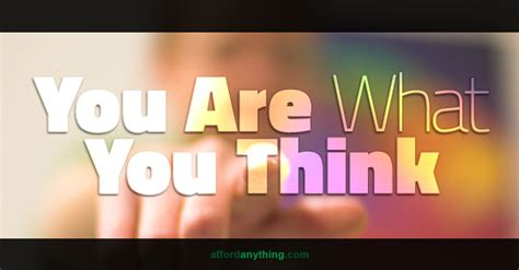 You Are What You Think by The Of Attraction You Are What You Think