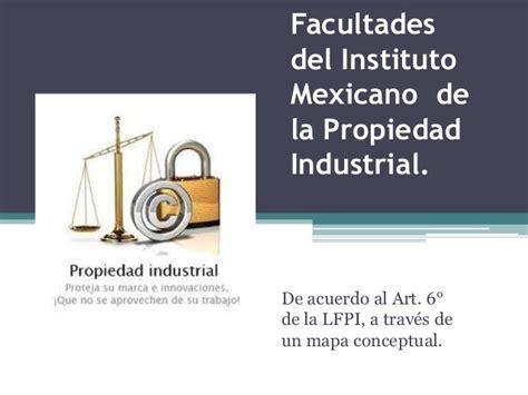 formatos instituto de la propiedad ipgobhn facultades del instituto mexicano de la propiedad industrial