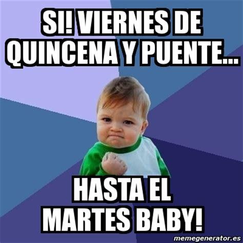 Imagenes Para Viernes De Quincena | meme bebe exitoso si viernes de quincena y puente