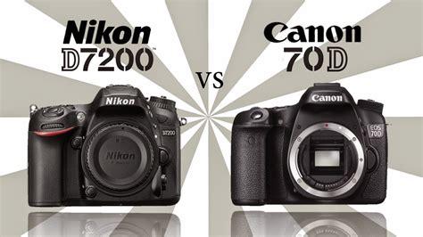 canon vs nikon canon eos 70d vs nikon d7200 a special comparison with