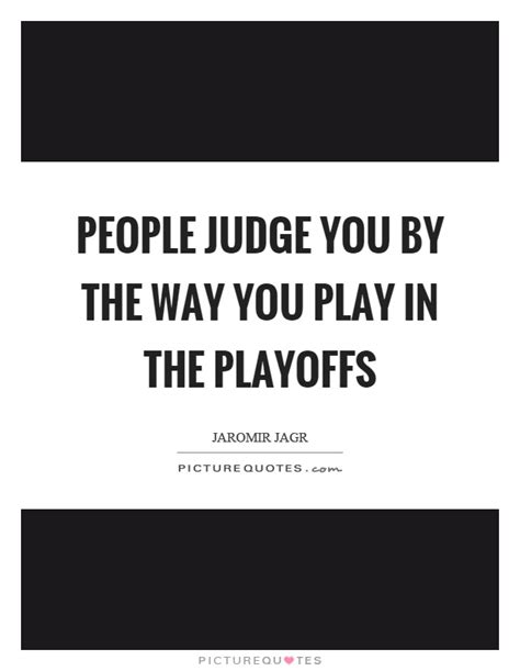 Playoffs Quotes | Playoffs Sayings | Playoffs Picture Quotes