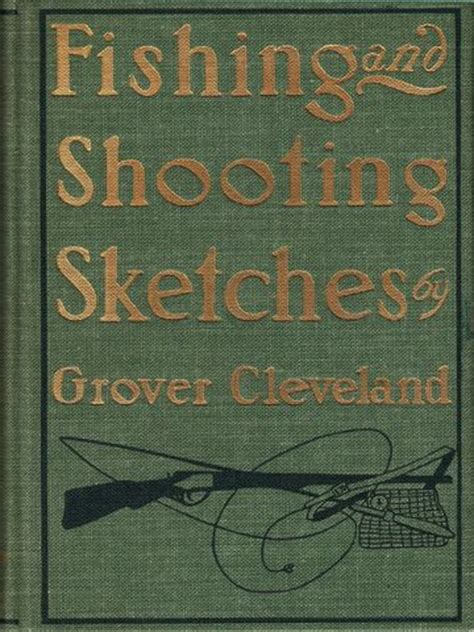 duck shooting and sketches classic reprint books 1000 images about grover cleveland on the two