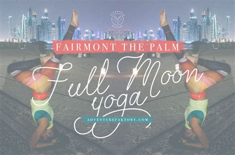 Full Moon Yoga At The Fairmont The Palm Dubai