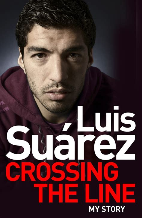 Crossing The Line luis suarez book cover reveal crossing the line my