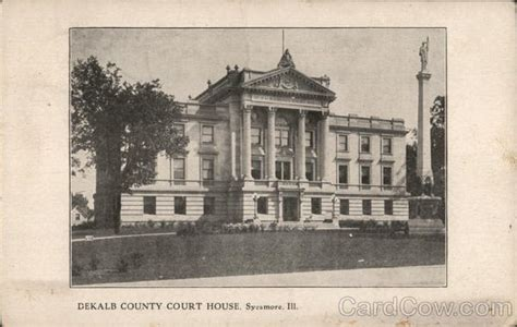 Dekalb County Il Civil Search Dekalb County Court House Sycamore Il Postcard