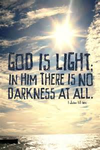 light bible verses quot god is light in him there is no darkness at all quot 1