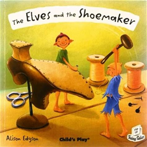 the shoemaker s a novel the elves and the shoemaker flip up tales wowhow