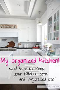 how to keep your kitchen clean my organized kitchen and how to keep your kitchen clean