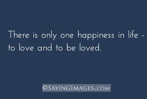 quot hanya ada satu kebahagiaan di kehidupan ini mencintai dan dicintai quot