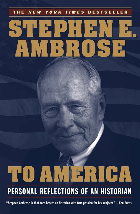 to america personal reflections of an historian ebook to america book by stephen e ambrose official