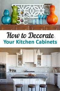 How To Arrange Your Kitchen Cabinets How To Decorate Your Kitchen Cabinets Cabinets Diy