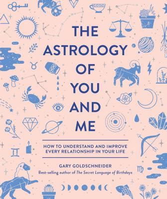 the astrology of you and me how to understand and improve every relationship in your life ebook the astrology of you and me how to understand and improve