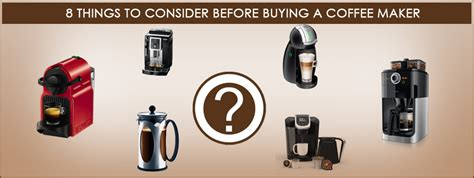 list of things to consider when buying a house 8 things to consider before buying a coffee maker