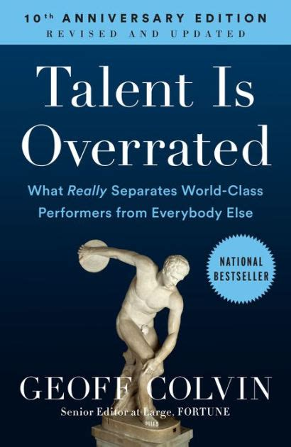 Pdf Talent Overrated Separates World Class Performers by Talent Is Overrated What Really Separates World Class