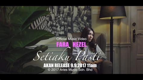 download mp3 free setiaku pasti fara hezel setiaku pasti teaser youtube