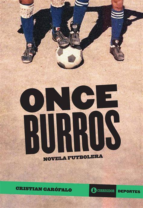 once minutos una novela edition quot once burros quot una novela con f 250 tbol