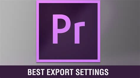 adobe premiere pro hd export settings tutorial adobe premiere pro best export settings 1080p