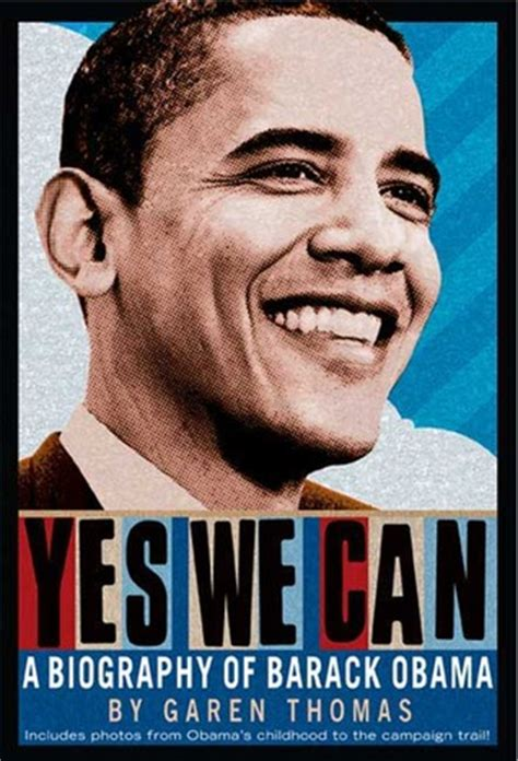 biography books to read yes we can a biography of barack obama by garen thomas