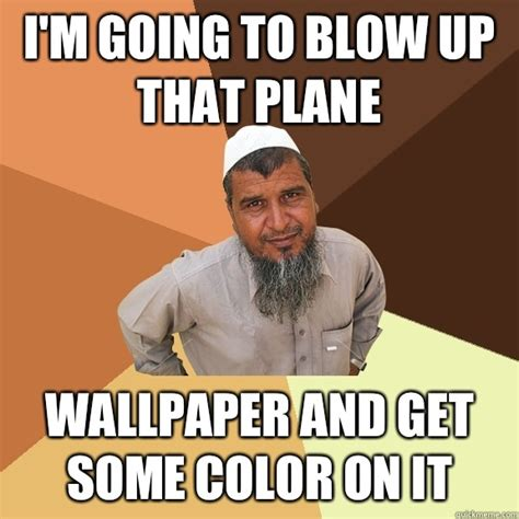 Blow Me Meme - i m going to blow up that plane wallpaper and get some