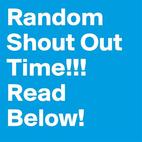 read one outs random shout out time read below post by