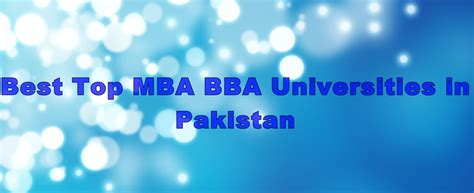 Mba In Pakistan by Best Top Mba Bba Universities In Pakistan